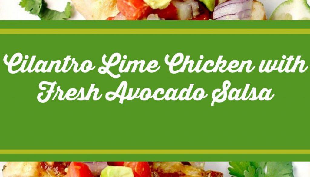 Clintaro Lime Chicken with Fresh Avocado Salsa