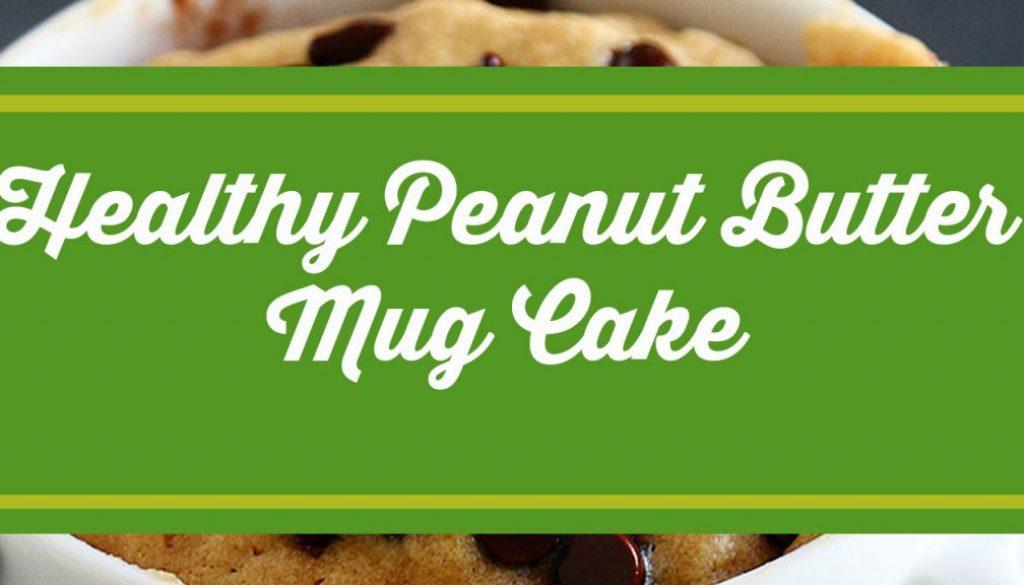 Healthy Peanut Butter Mug Cake