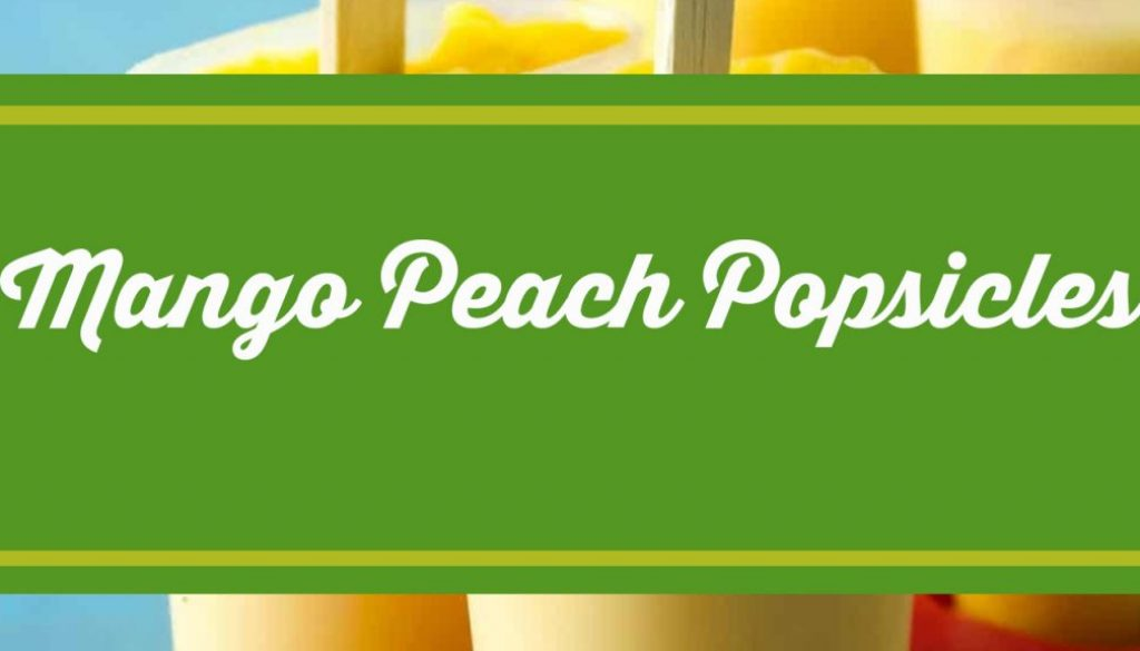 Mango Peach Popsicles