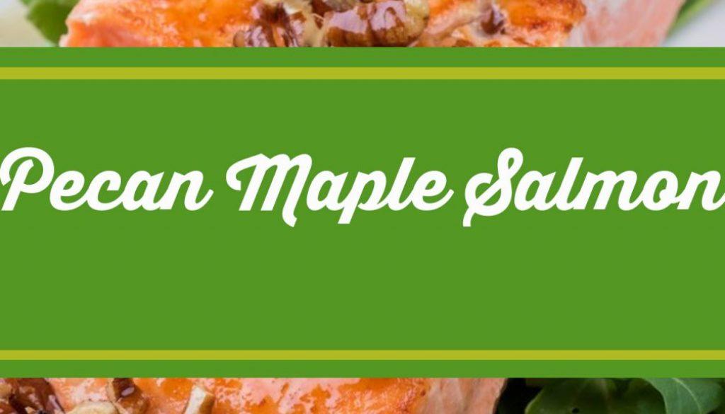 Pecan Maple Salmon